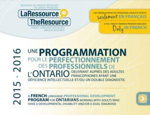 Image de la première page de la Programmation pour le perfectionnement des professionnels de l'Ontario oeuvrant auprès des adultes francophones ayant une déficience intellectuelle et/ou un double diagnostic 2015-16 de La Ressource